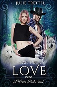 Julie Trettel's Can't Be Love, Westin Pack Book 5 $3.99
