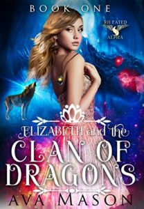 Elizabeth and the Clan of Dragons by Ava Mason for .99 Right Now!