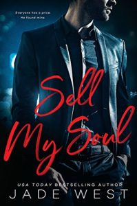 Sell My Soul by  Jade West $2.99 on July 25, 2018