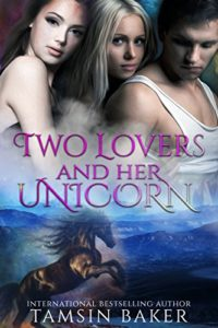 Two Lovers and Her Unicorn: Fantasy Romance by Tamsin Baker $2.99